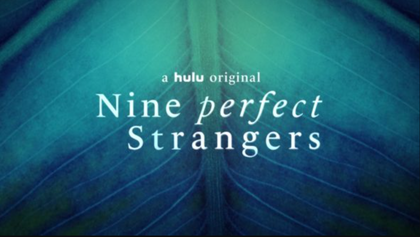 Trailer for Nine Perfect Strangers with Nicole Kidman and Michael Shannon